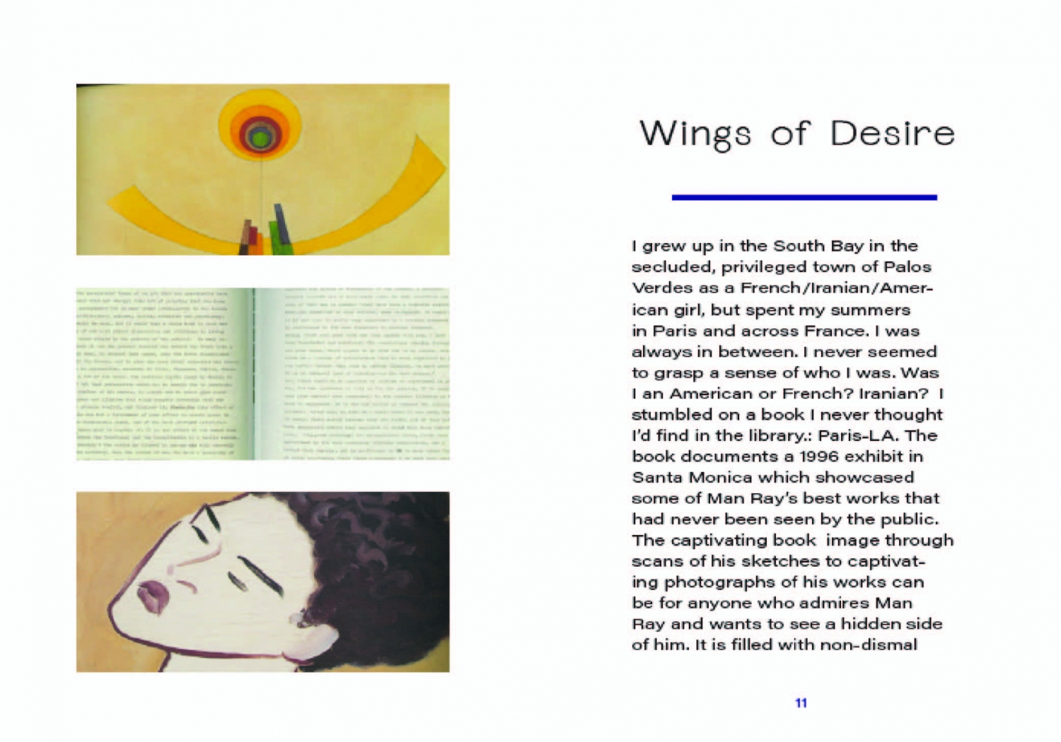 This eight chapter book compiles all these themes and motifs together. Chloe Brun Graphic Design Los Angeles Otis