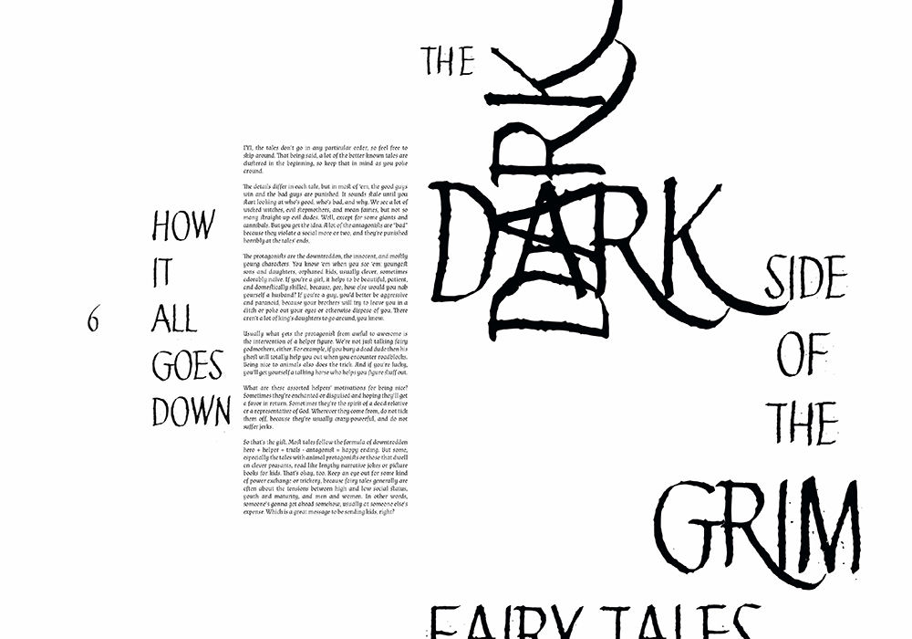 A publication containing fairytales for adults, the themes being Innocence, Jealousy, Greed, Justice, and Family; gathered from Grimm's Fairy Tales.  Mirim Yoon Graphic Design Illustration Los Angeles