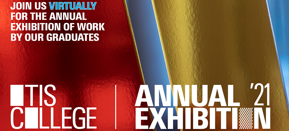 Join us virtually for the Annual Exhibition of work by our graduates
