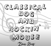 Zione Hong's Classical Dog and Rockin' Mouse
